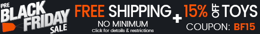 Free Shipping No Minimum Order + 15% Off Toy & More. Coupon Code: BF15